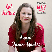 FOCUS ON WHY ANNA PARKER-NAPLES.png