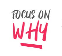 FOCUS ON WHY