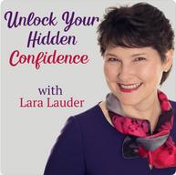 Unlock Your Hidden Confidence with Lara Lauder