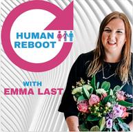 Human Reboot with Emma Last