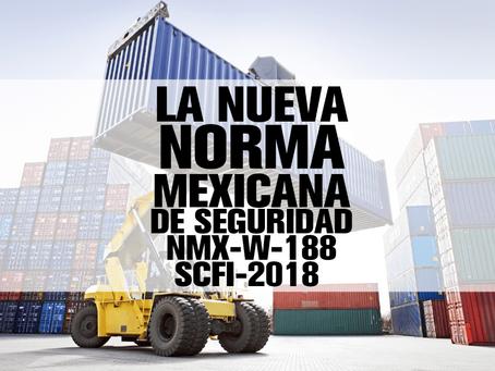 LA NUEVA NORMA MEXICANA DE SEGURIDAD NMX-W-188-SCFI-2018