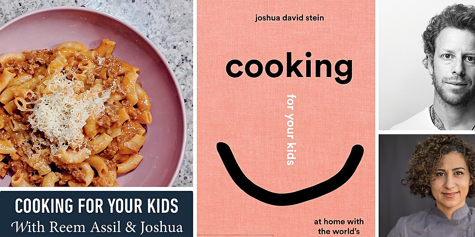 Cooking for Kids with Reem Assil & Joshua David Stein