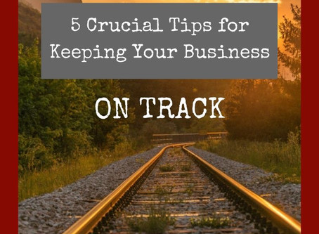 5 Crucial Tips for Keeping Your Business On Track in 2020