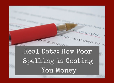 Real Data: How Poor Spelling is Costing You Money