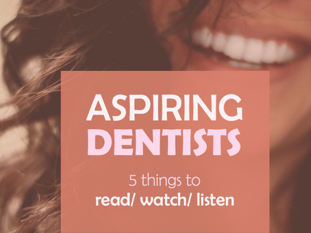 5 Things Aspiring Dentists Should Read/ Watch/ Listen to This Week
