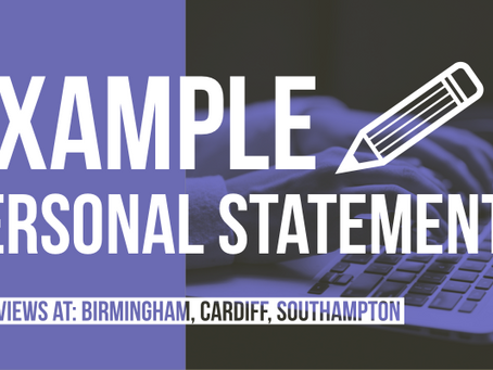 Example Personal Statement 1 - Birmingham, Cardiff, Southampton