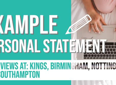 Example Personal Statement 2 - King's, Birmingham, Nottingham, Southampton