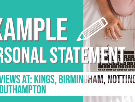 Example Personal Statement 2 - King's, Birmingham, Nottingham, Southampton