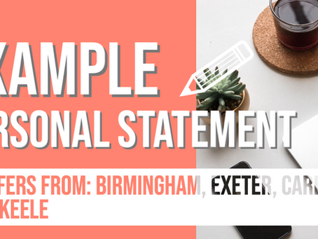 Example Personal Statement 3 - Keele, Birmingham, Cardiff, Exeter
