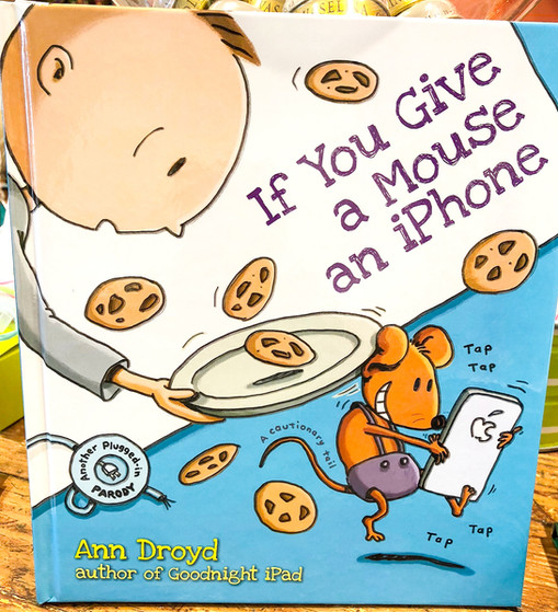 If you give a mouse an iphone book by Ann Droyd