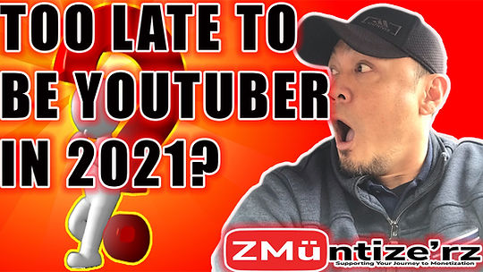 Is it too late to be youtuber in 2021.jp