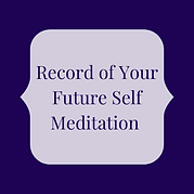 Record of your future self meditation -