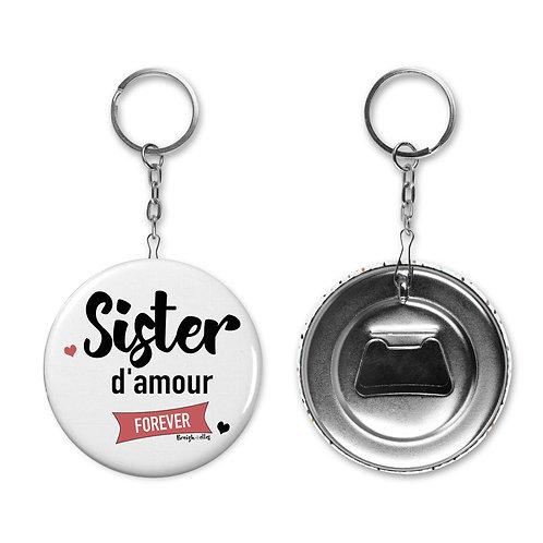 Porte-clé / Décapsuleur - Sister d'amour