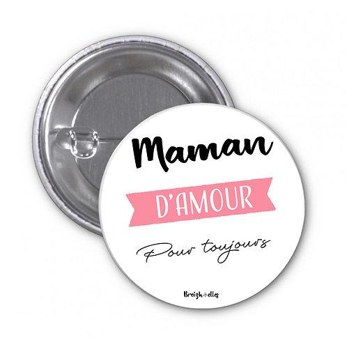 Badge - Maman d'amour pour toujours