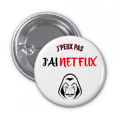 Badge - J'peux pas j'ai Netflix