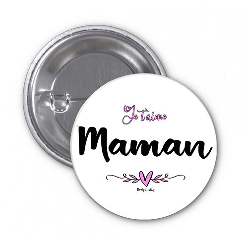 Badge - Je t'aime Maman