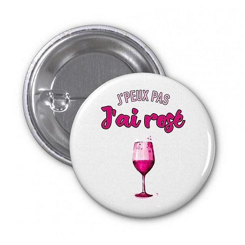 Badge - J'peux pas j'ai rosé