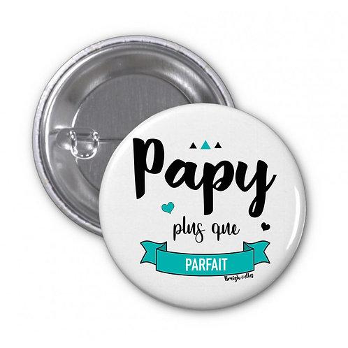 Badge - Papy plus que parfait