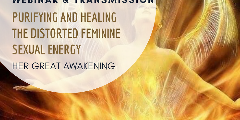 Purifying and Healing the Distorted Feminine Sexual Energy Transmission