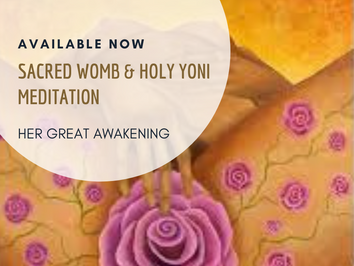 Sacred Womb & Holy Yoni meditation