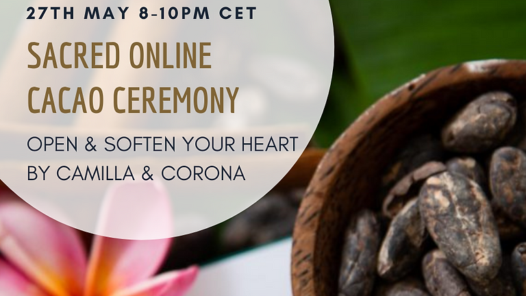 Sacred Online Cacao Ceremony - open & soften your heart