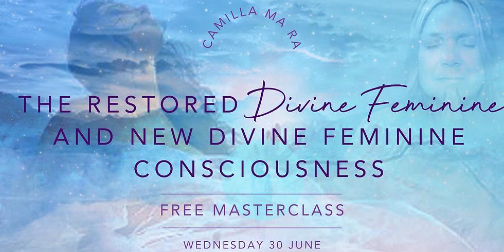 The Restored Divine Feminine & New Divine Feminine Consciousness (2)