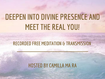 Meditation and Transmission - Deepen into Divine Presence and meet the REAL YOU!