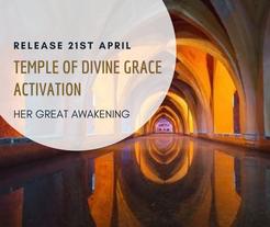 TEMPLE OF DIVINE GRACE ACTIVATION
