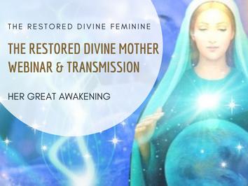 The restored Divine Mother - Webinar & Transmission