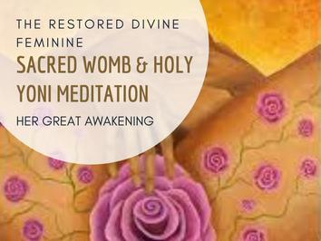 Sacred Womb & Holy Yoni meditation