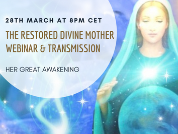 The restored Divine Mother - Webinar & Transmission - 28th March 8pm CET