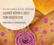 HOLY WOMB & SACRED YONI MEDITATION