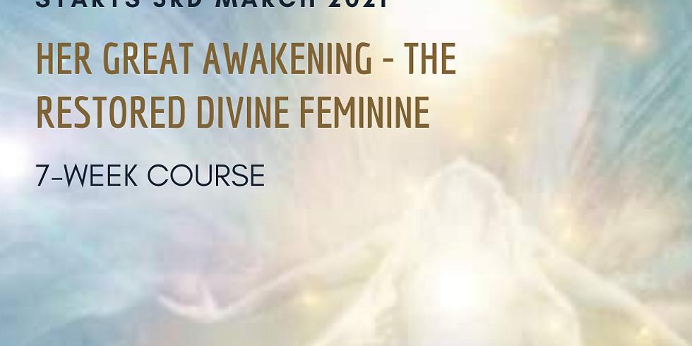Her Great Awakening - The Restored Divine Feminine - 7 week course