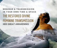 THE RESTORED DIVINE FEMININE ACTIVATION