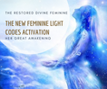 THE NEW FEMININE LIGHT CODES ACTIVATION