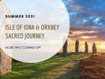 Sacred Journey to Isle of Orkeny & Iona  ~ with Camilla Ma Ra