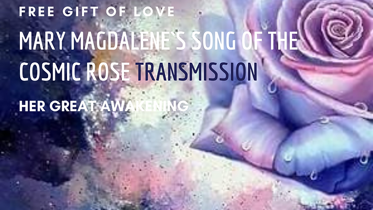 Mary Magdalenes song of the Cosmic Rose Transmission - Warrior Goddess