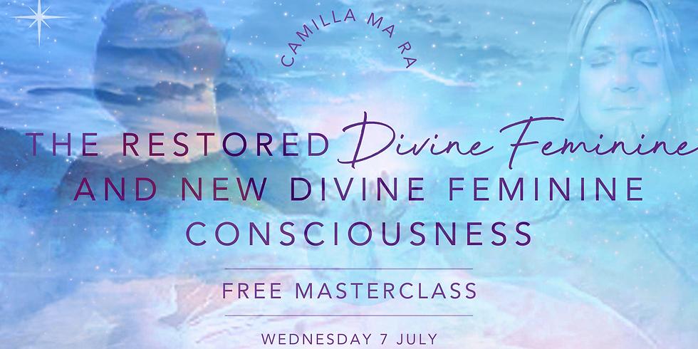 The Restored Divine Feminine & New Divine Feminine Consciousness