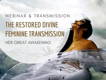 The Restored Divine Feminine - Webinar & Transmission