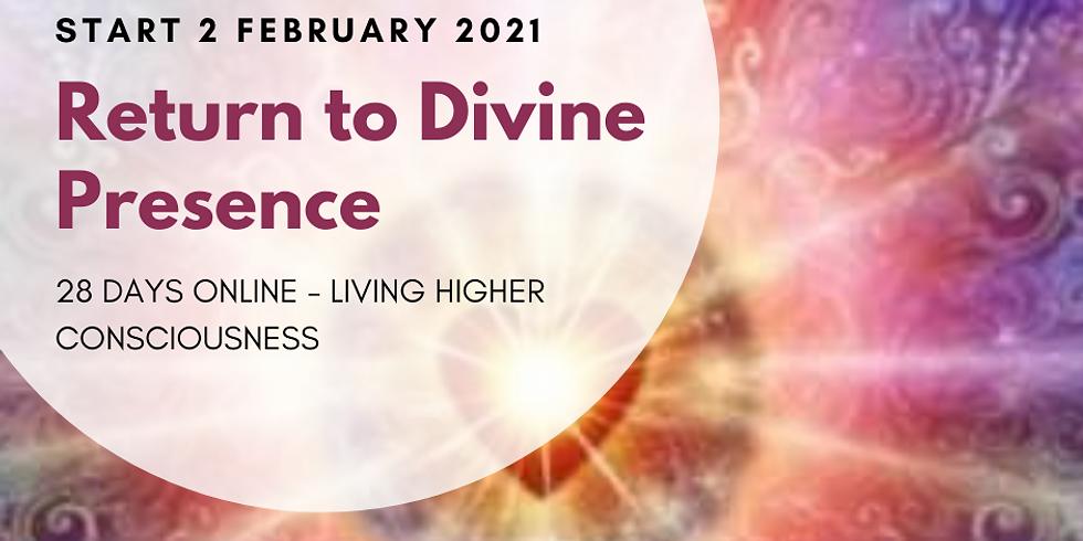 Return to Divine Presence ~ 28 days online ~ start 2nd February