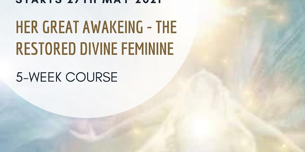 Her Great Awakening - The Restored Divine Feminine - 5 week course