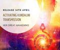 ACTIVATING KUNDALINI TRANSMISSION & MEDITATION