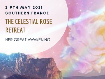 The Celestial Rose Journey - Retreat to Southern France - 3-9 May 2021