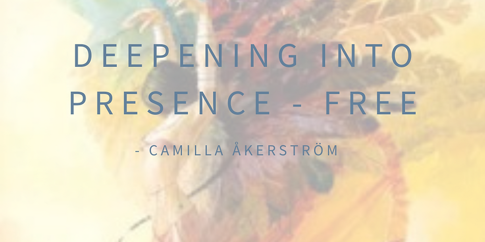Deepening Into Presence - FREE