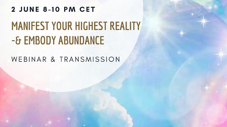 Manifest Your Highest Reality & Embody Abundance