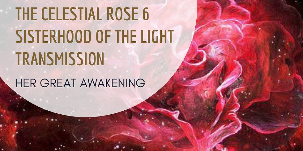 The Celestial Rose Activation - The Sisterhood of the Light Activation