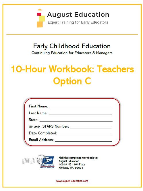Ten-Hour Workbook | Option C | Teachers