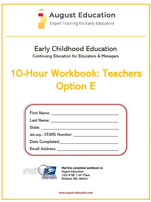 Ten-Hour Workbook | Option E | Teachers