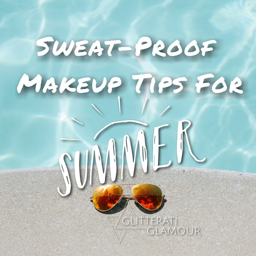 Go Glam All Summer Long!