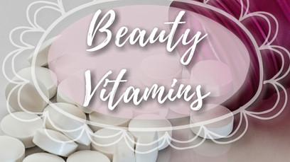 Vitamins That Will Help Make You Prettier!